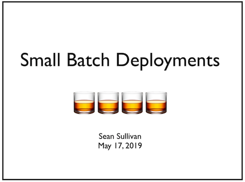 small-batch-deployments-slides